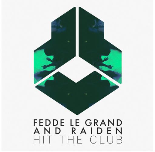 "Fedde Le Grand及 Raiden 合作推出最新單曲"" Hit The Club"""